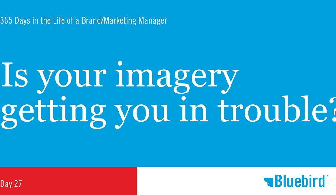 Is your imagery getting you in trouble?