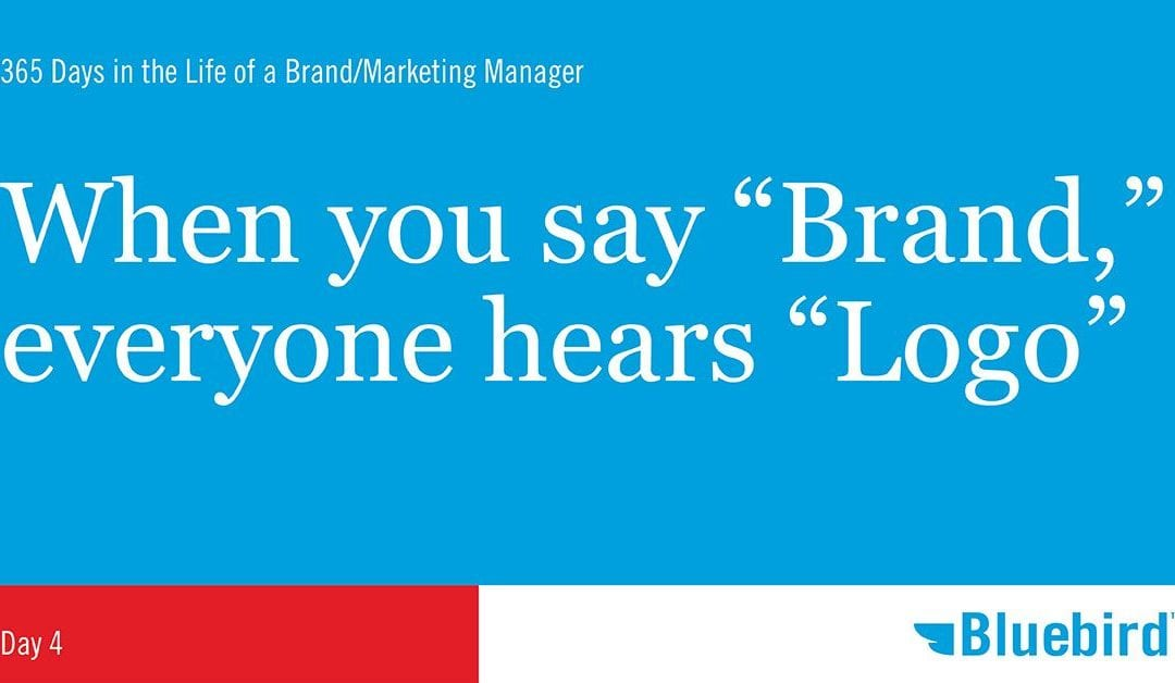 "When you say ""Brand,"" everyone hears ""Logo"""