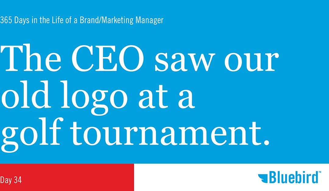 The CEO saw our old logo at a golf tournament.